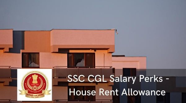 SSC CGL Salary Perks - the government provides with an allowance called the HRA. It is provided to all the government employees.