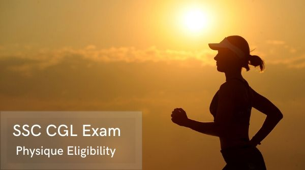 SSC exam - physique eligibility - the Staff Selection Commission has certain eligibility criteria for various posts in the Central Government