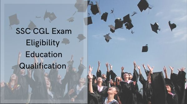 SSC Exam- Elgibility for education qualification- the Staff Selection Commission has certain criteria for recruitment in the Central Government