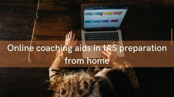ias exam online coaching: Online coaching classes is an extremely useful medium for Preparation for UPSC Exam at Home