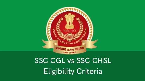 SSC CGL vs SSC CHSL eligibility criteria - there are certain age and education criteria which need to be fulfilled in order to attempt the exams.