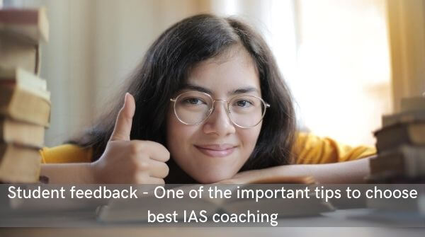 Enrolled students will be able to give genuine feedback on teaching quality. It is an important tip to choose best IAS coaching institute