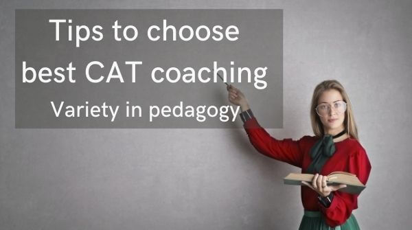 Different pedagogical techniques is an important tip to select best CAT coaching institute