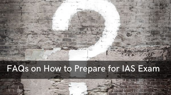 FAQs on How to start preparing for UPSC and how to start UPSC preparation