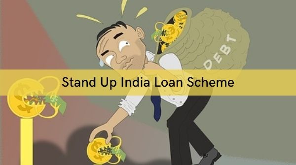 Detail information about government stand up India loan scheme such as eligibility criteria, benefits, documents etc.