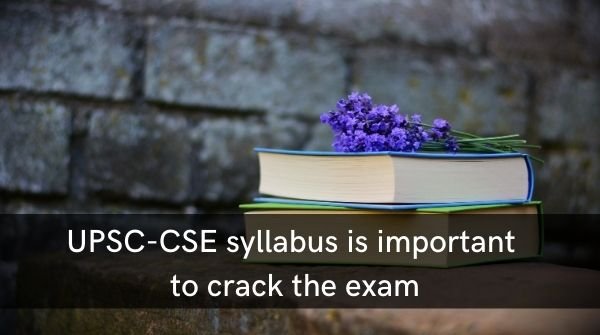 The syllabus of UPSC is important on How to Prepare for UPSC Exam