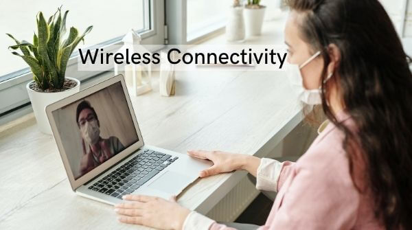 Regarding wireless connectivity and its benefits and different wireless connectivity is important