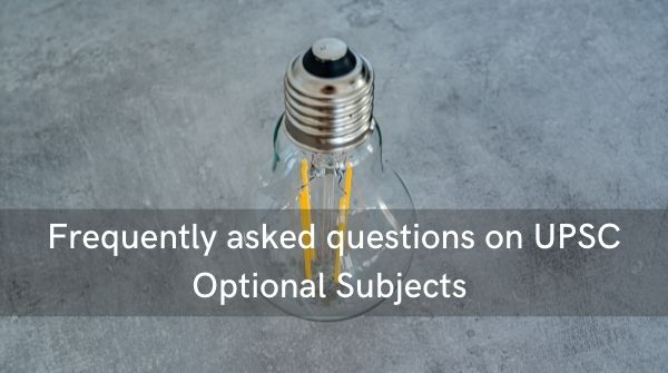 Frequently Asked questions on UPSC Optional Subjects