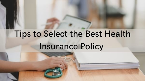 Here are a few tips that help you in selecting the best healthcare policy. Keep these tips in mind while buying a plan.