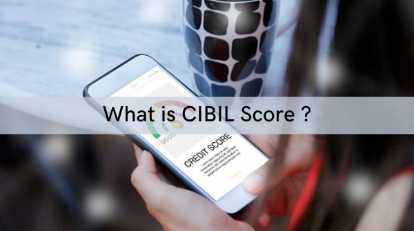 Detail information about what is CIBIL score and how to check CIBIL score for free.