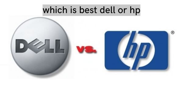 Finally regarding the best laptop among dell vs Hp laptops.