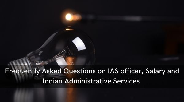 FAQs on IAS officer salary and full form