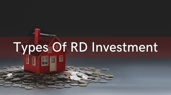 Apart from the regular RDs in which you can invest to get interest income, RDs are also available in other types.
