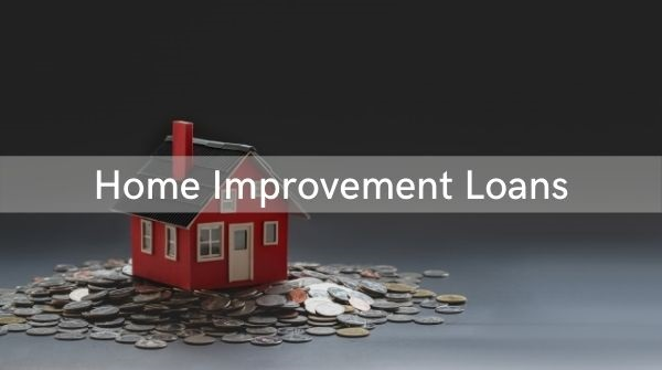 Home improvement loans can be taken for renovating or repairing a house. These loans have low-interest rates.