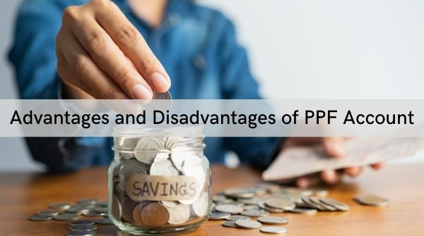 Advantages and Disadvantages of public provident fund, which will help you to understand about PPF account in detail.