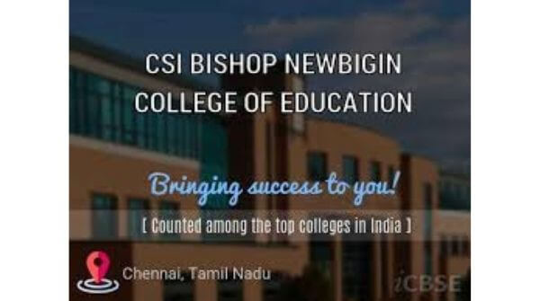 This is a poster of CSI Bishop Newbigin Colleges for the best b.ed college in chennai