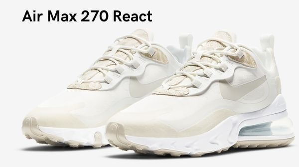 Lightest trendy sneakers for women, Air Max 270 react. Love this wonderful sneakers for girls.
