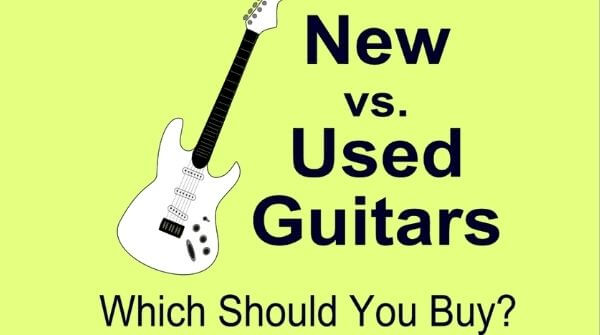 New vs. Used guitars, which should you buy?